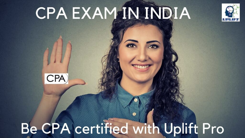 US CPA Exams now in India – Key scoring rates for success - Uplift Professionals